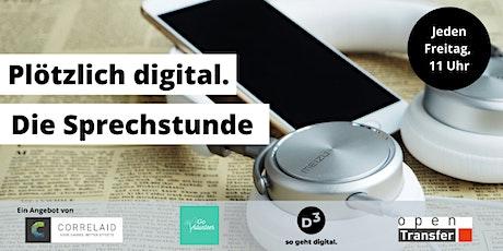 Plötzlich digital: Die Sprechstunde Tickets