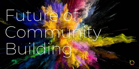 Future of Community Building (Online Networking + Panel) tickets