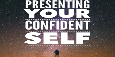 Presenting Your Confident SELF tickets