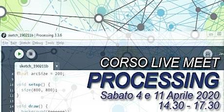 Corso Live Meet - PROCESSING biglietti