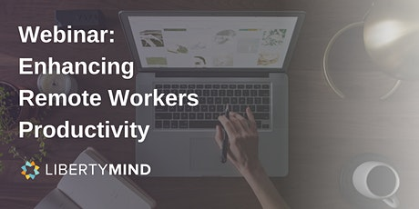 Webinar: Enhancing Remote Workers Productivity tickets