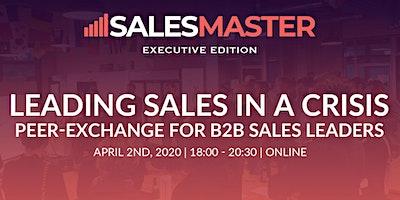 "SalesMasterEXEC | ""Leading Sales in a Global Crisis"" | Virtual Exchange"
