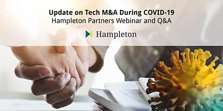 Update on Tech M&A During COVID-19   08 July - Hampleton Partners Webinar tickets