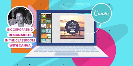 Incorporating Design Skills in the Classroom with Canva tickets