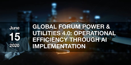 Global Forum Power & Utilities 4.0: Operational Efficiency through AI tickets