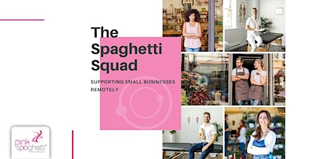 Spaghetti Squad – Supporting Small Businesses Remotely tickets