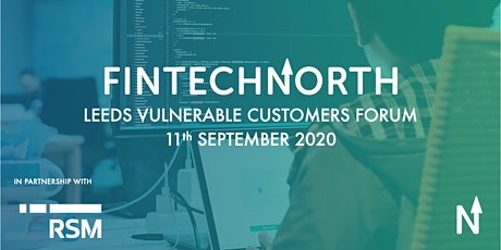 FinTech North Leeds Vulnerable Customers Forum tickets