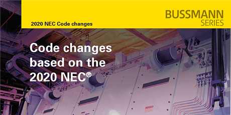 NEC 2020 Code Changes with focus on equipment SCCR and selective coordination tickets