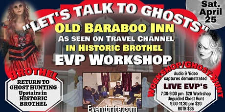 Historic Brothel Let's Talk to Ghosts Workshop and/or Unguided Ghost Hunt tickets