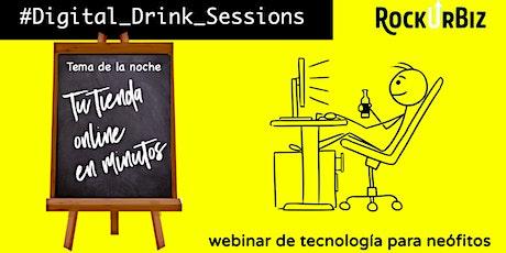 Digital Drink Sessions: Tu tienda en línea en minutos entradas