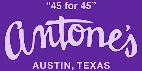 Donate Now: Antone's 45 for 45 Fundraiser tickets