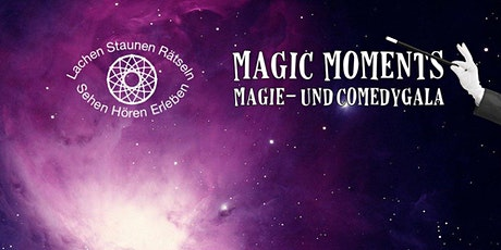 Magic Moments Magie- und Comedygala Tickets