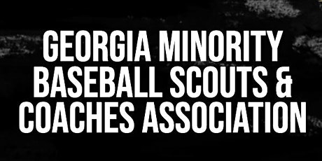 Georgia Minority Baseball Scouts and Coaches Association Conference tickets