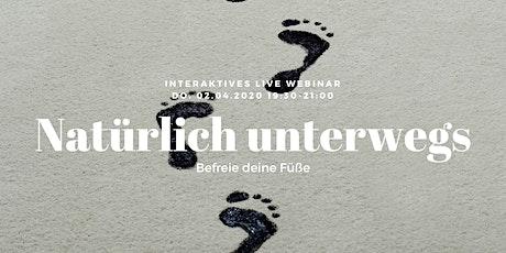 Natürlich unterwegs - Befreie deine Füße ::: Interaktives Live Webinar Tickets