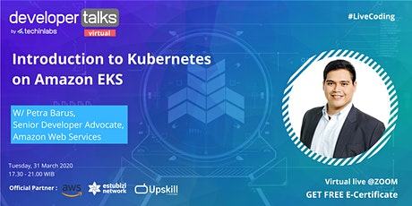 VIRTUAL DEVELOPER TALKS  :   Introduction to Kubernetes on Amazon EKS tickets