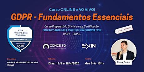 GDPR - FUNDAMENTOS ESSENCIAIS - EXIN - ABR/20 [CURSO ONLINE E AO VIVO]  ingressos