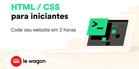 Front End para iniciantes: HTML e CSS na prática para tod@s! bilhetes