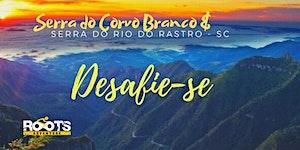 Pedal na SERRA DO RIO DO RASTRO e SERRA DO CORVO...