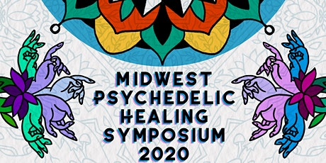 Midwest Psychedelic Healing Symposium 2020 -- The Heart of Psychedelics tickets