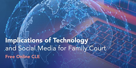 Implications of Technology & Social Media for Family Court -  Online CLE tickets