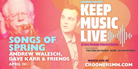 Songs of Spring with Andrew Walesch featuring Dave Karr and Special Guests tickets
