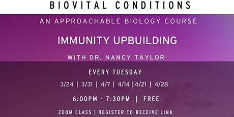 ONLINE ZOOM CLASS BioVital Conditions: IMMUNITY UPBUILDING tickets