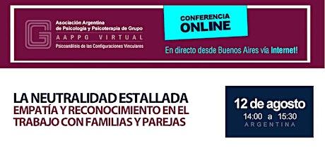 ONLINE - Lic. Silvia Gomel La neutralidad estallada - Empatía y reconocimiento en el trabajo con familias y parejas entradas