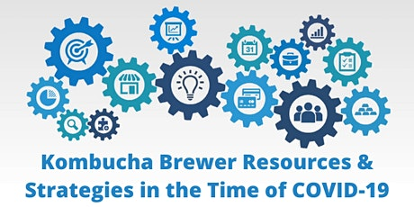 Kombucha Brewer Resources & Strategies in the Time of COVID-19 Webinar tickets