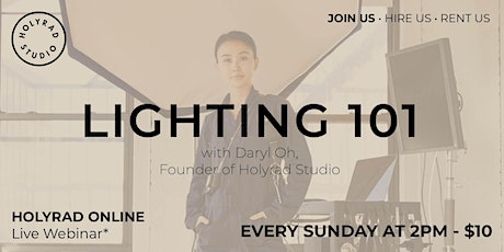 LIGHTING 101 with Daryl Oh, Ep.1 *Online Every Sunday tickets