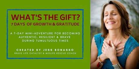 What's the Gift? 7 Days of Growth & Gratitude tickets
