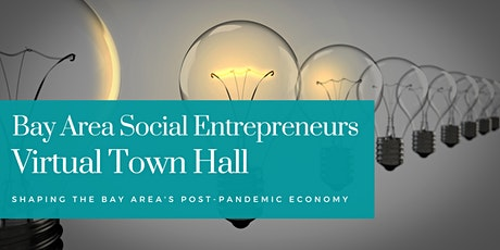 SF Bay Area Social Entrepreneurs Virtual Town Hall tickets