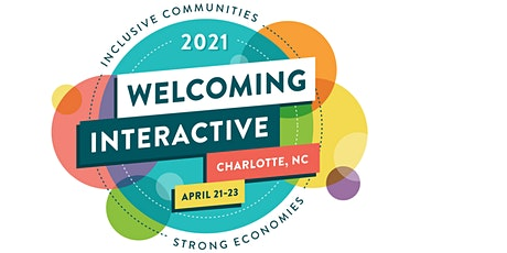2021 Welcoming Interactive: Inclusive Communities, Strong Economies tickets