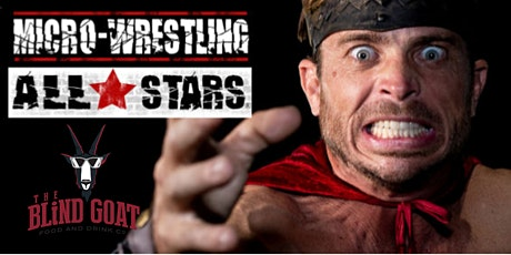 Micro Wrestling All Stars At The Blind Goat tickets