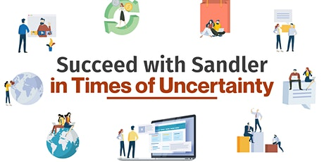 Succeed with Sandler in Times of Uncertainty tickets