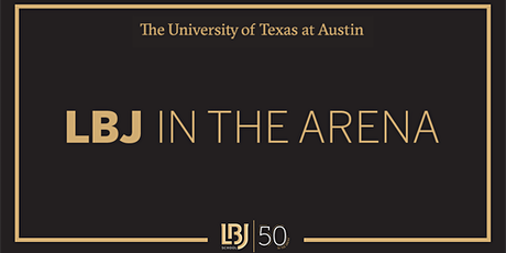 LBJ In the Arena — Public Policy in Combating COVID19 tickets