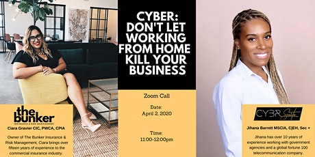 CYBER: DON'T LET  WORKING  FROM HOME KILL YOUR  BUSINESS tickets