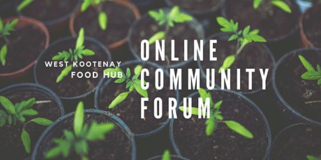 West Kootenay Food Hub Community Forum tickets