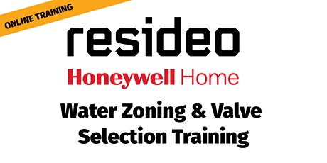 Resideo Honeywell Home: Water Zoning & Valve Selection Training - Webinar tickets