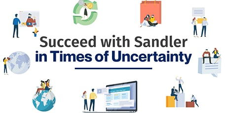 Succeed with Sandler in Times of Uncertainty WebEx tickets