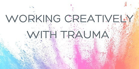 Working Creatively with Trauma tickets