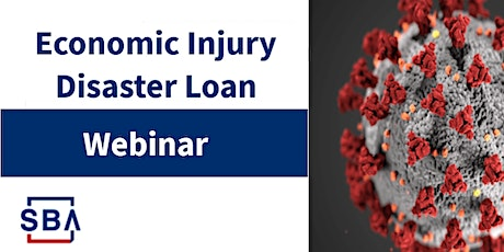 SBA Economic Injury Disaster Loan Training tickets