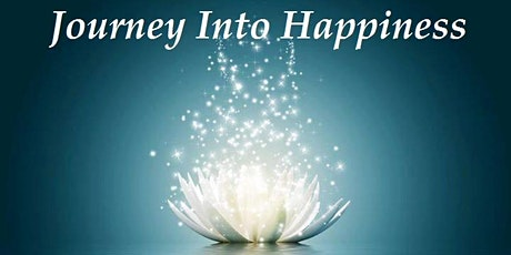 ONLINE Journey Into Happiness~ Sunday April 26th, 2020 tickets