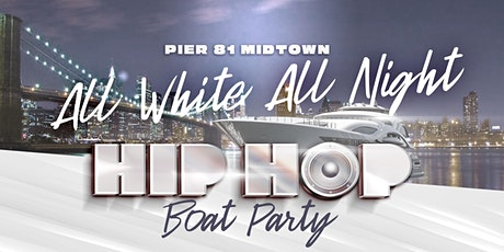 All White Hip Hop Sunset Boat Party - Saturday Yacht Cruise - Midtown NYC Skyline tickets