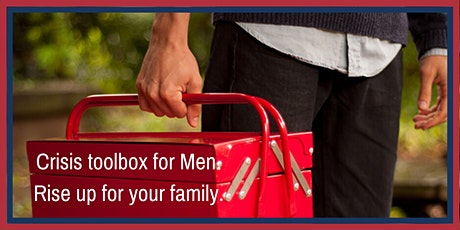 Men's Time of Crisis toolbox-A seminar to help give you the tools to be strong for your family. tickets