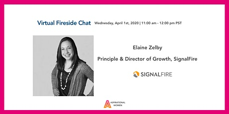 Fireside Chat w/ Elaine Zelby, Principal & Director of Growth, SignalFire tickets