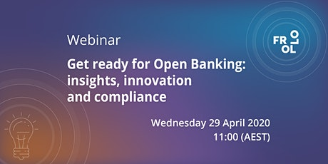 Get ready for Open Banking: Insights, innovation and compliance tickets