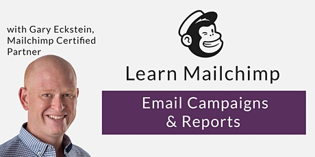 Mailchimp Masterclass | Email Campaigns & Reports | Small Live Online Class tickets