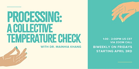 Processing: A Collective Temperature Check with Dr. MaiNhia Khang tickets