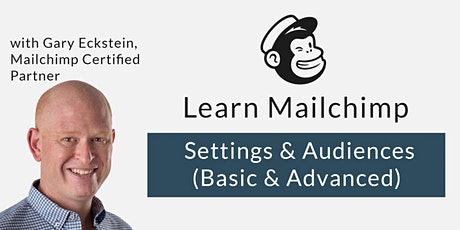 Mailchimp Masterclass - Settings & Audiences - Small & Live Online Class tickets
