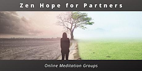 Zen Hope for Partners, Online Meditation Groups tickets